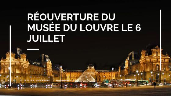 Réouverture du musée du Louvre le 6 juillet
